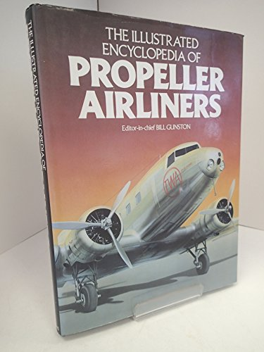 The Illustrated encyclopedia of propeller airliners By Bill (edit). Gunston