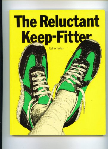 Reluctant Keep-fitter By Esther Fairfax