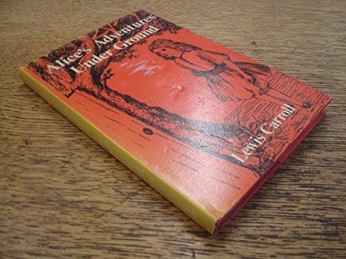 Alice's Adventures Underground By Lewis Carroll