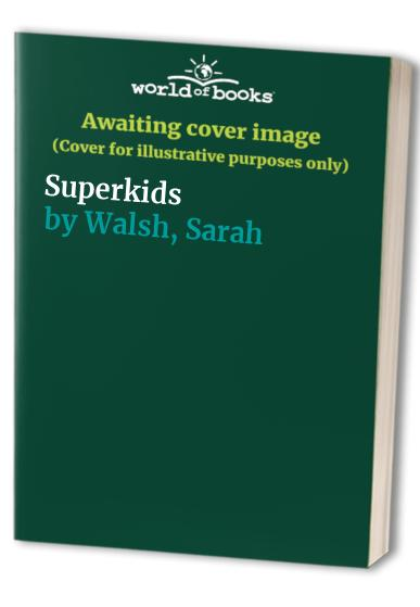 Superkids By Sarah Walsh