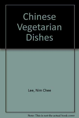Chinese Vegetarian Dishes By Nim Chee Lee