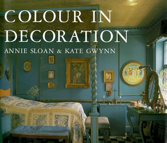 Colour in Decoration By Annie Sloan