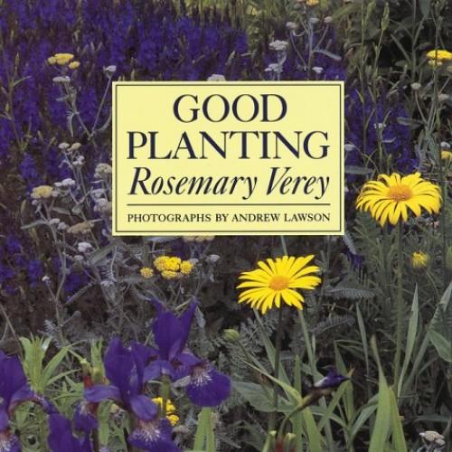 Good Planting By Rosemary Verey