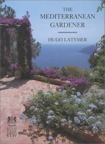 The Mediterranean Gardener by Hugh Latymer Hardback Book The Cheap Fast Free