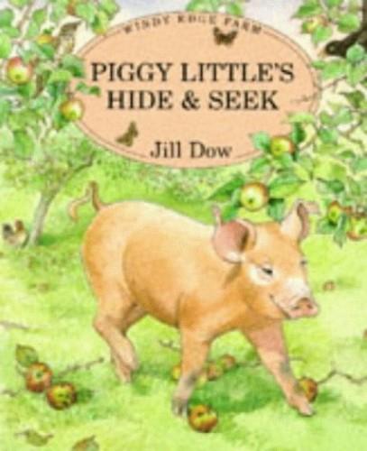 Piggy Little's Hide and Seek by Jill Dow