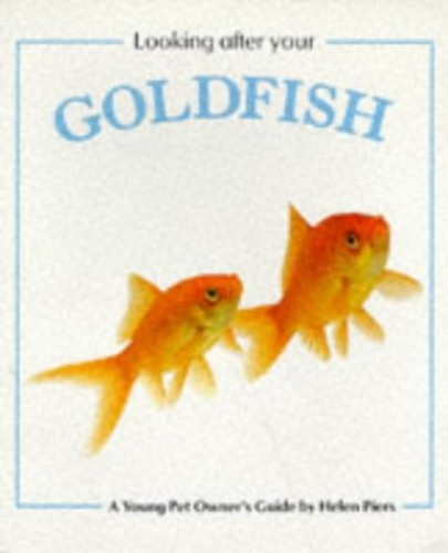 Looking After Your Goldfish By Helen Piers