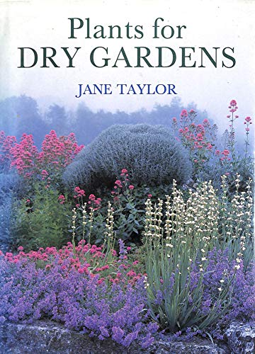 Plants for Dry Gardens By Jane Taylor