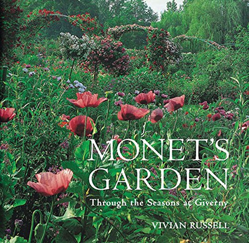 Monet's Garden: Behind the Scenes and Through the Seasons by Vivian Russell