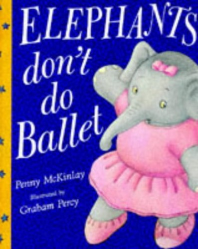 Elephants Don't Do Ballet By Penny McKinlay