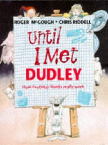 Until I Met Dudley By Roger McGough