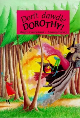 Don't Dawdle Dorothy By Margrit Cruickshank