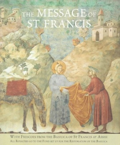 The Message of St. Francis By Frances Lincoln