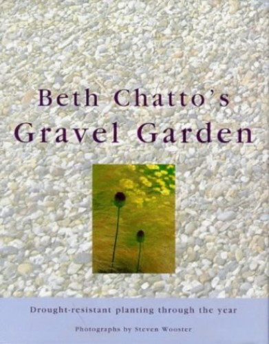Beth Chatto's Gravel Garden By Beth Chatto