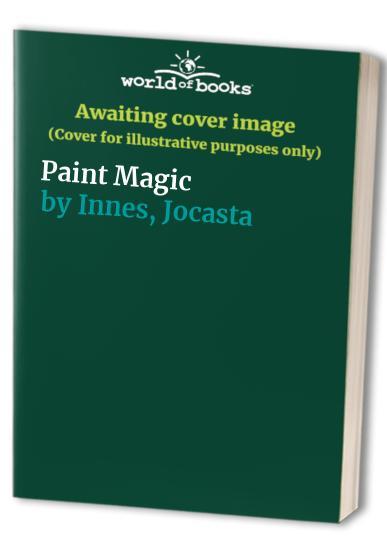 Paint Magic By Jocasta Innes