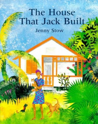 The House That Jack Built By Jenny Stow