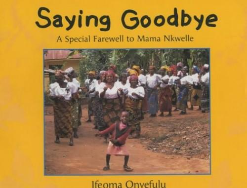 Saying Goodye By Ifeoma Onyefulu