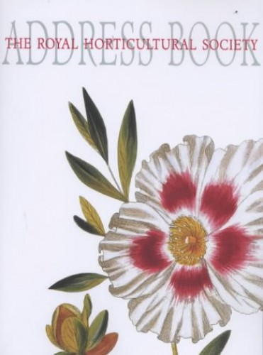 The Royal Horticultural Society Address Book By Edited by Brent Elliott