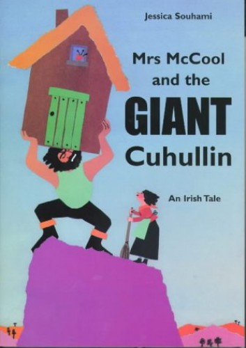 Mrs.McCool and the Giant Cuchulainn By Jessica Souhami