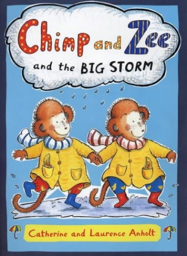 Chimp and Zee and the Big Storm By Laurence Anholt