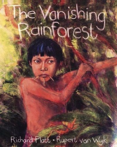 The Vanishing Rainforest By Richard Platt