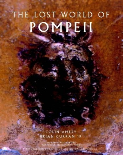The Lost World of Pompeii by Colin Amery