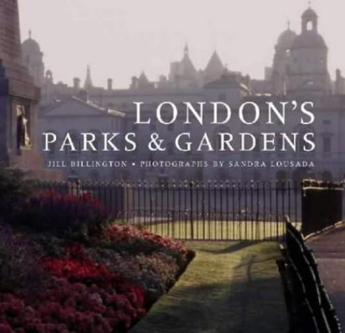 London's Parks and Gardens By Jill Billington
