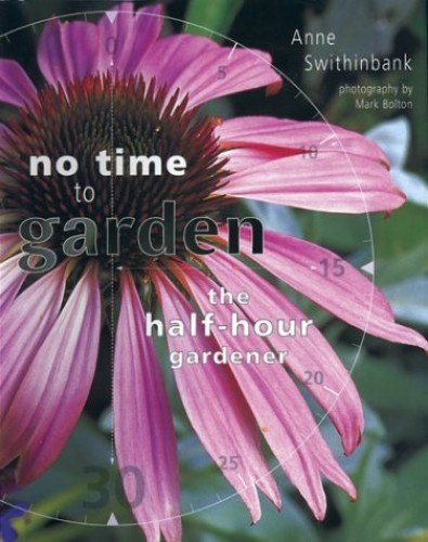 No Time to Garden By Anne Swithinbank