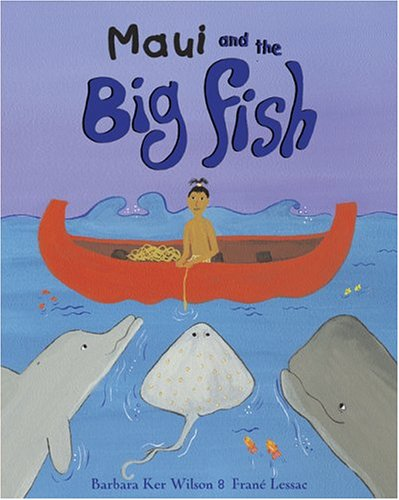 Maui and the Big Fish By Barbara Ker Wilson