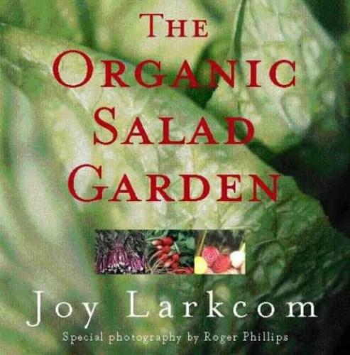The Organic Salad Garden By Joy Larkcom