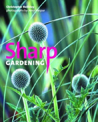 Sharp Gardening By Christopher Holliday