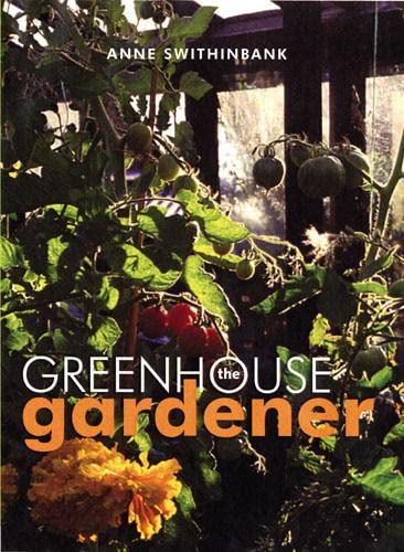 The Greenhouse Gardener by Anne Swithinbank