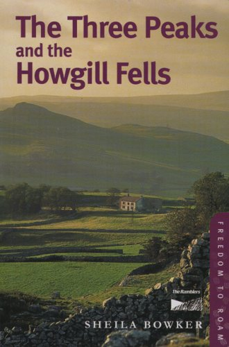 The Three Peaks and the Howgill Fells (Freedom to Roam Guides) By Sheila Bowker