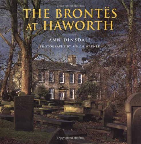 The Brontes at Haworth By Ann Dinsdale
