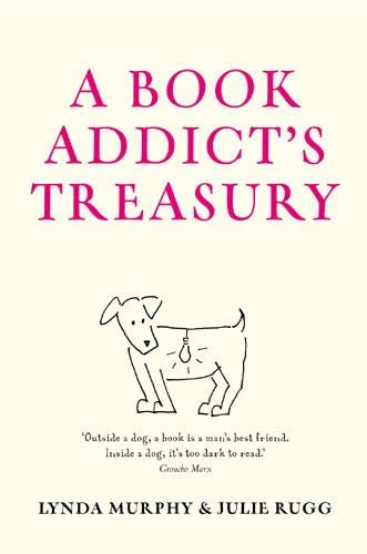 A Book Addict's Treasury By Edited by Lynda Murphy