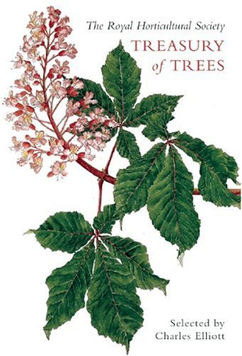 The Royal Horticultural Society Treasury of Trees By Charles Elliot