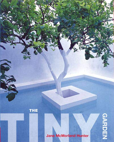 The The Tiny Garden By Jane McMorland Hunter