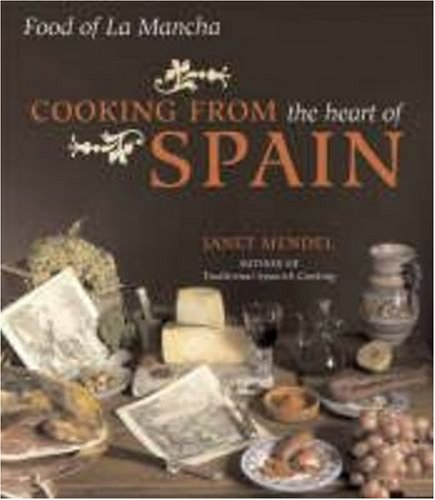 Cooking from the Heart of Spain By Janet Mendel