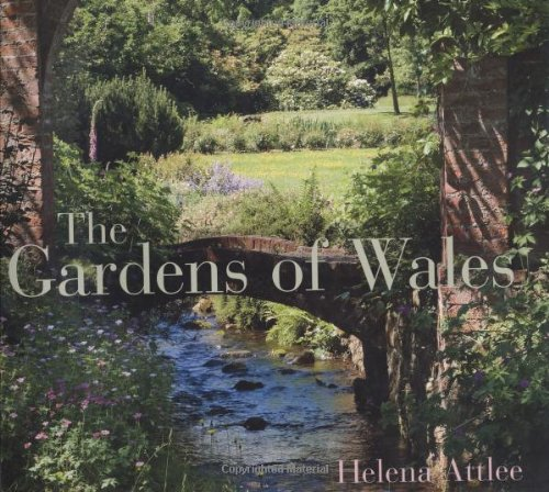 The The Gardens of Wales By Helena Attlee