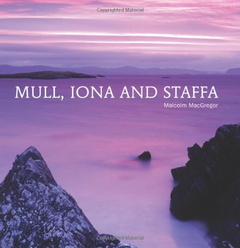 Mull, Iona and Staffa By Malcolm MacGregor