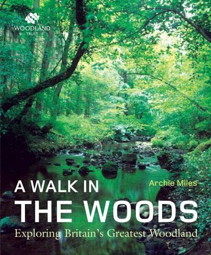 A Walk in the Woods By Archie Miles