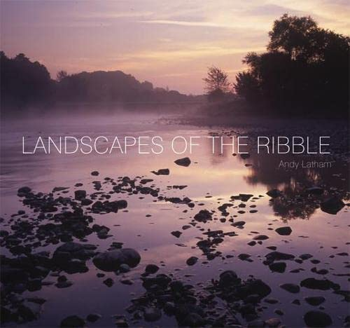 Landscapes of the Ribble By Andy Latham