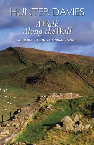 A Walk Along the Wall By Hunter Davies