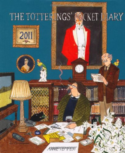 The Tottering-by-Gently Totterings' Pocket Diary 2011 By Annie Tempest