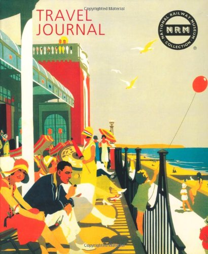 National Railway Museum Travel Journal By National Railway Museum
