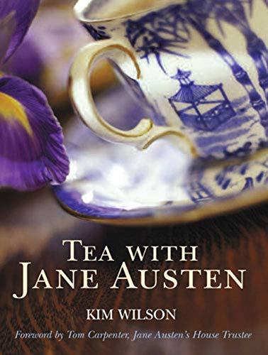 Tea with Jane Austen von Kim Wilson