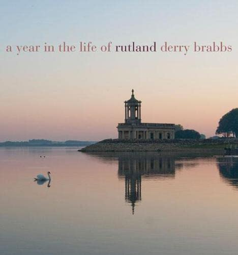 A Year in the Life of Rutland By Derry Brabbs