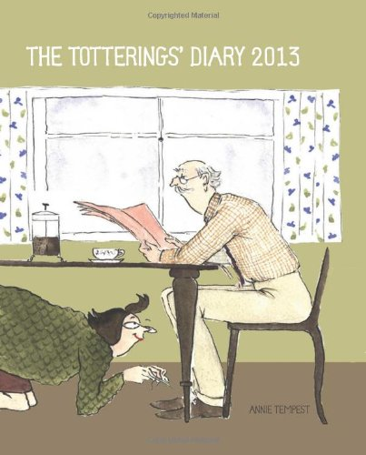 Tottering-by-Gently Totterings' Pocket Diary 2013 By Illustrated by Annie Tempest