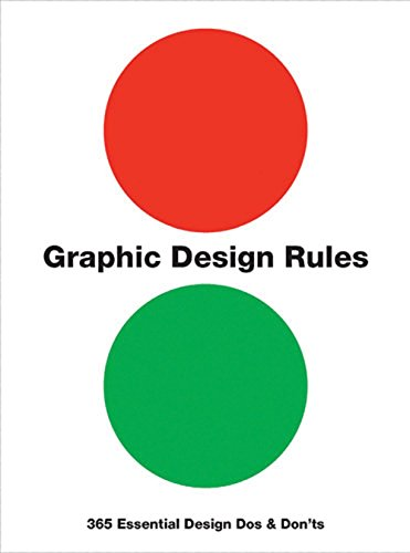 Graphic Design Rules: 365 Essential Design Dos and Don'ts By Peter Dawson