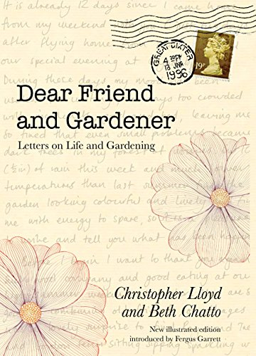 Dear Friend and Gardener: Letters on Life and Gardening By Christopher Lloyd