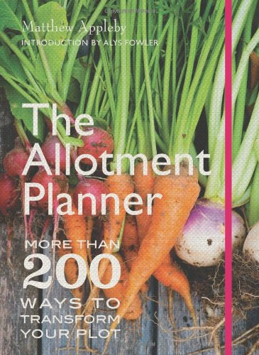 The The Allotment Planner By Matthew Appleby